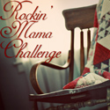 The Rockin&#39; Mama Challenge