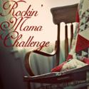 The Rockin' Mama Challenge
