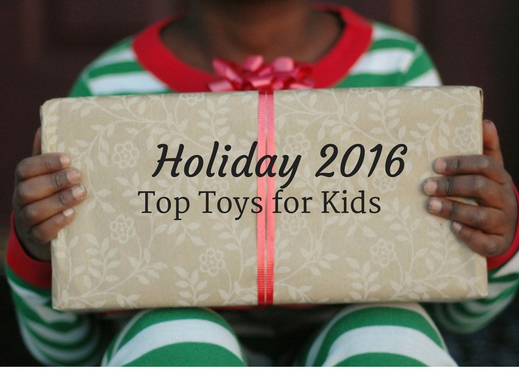 Holiday 2016 Top Toys for Kids blog post