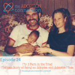 Adoption Triad Talk and Mike Berry on Winning the Heart of Your Child